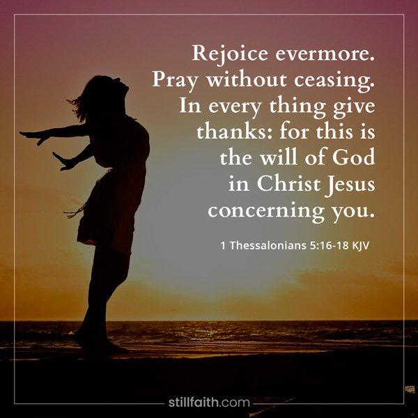 1 Thessalonians 5:16-18 KJV Image