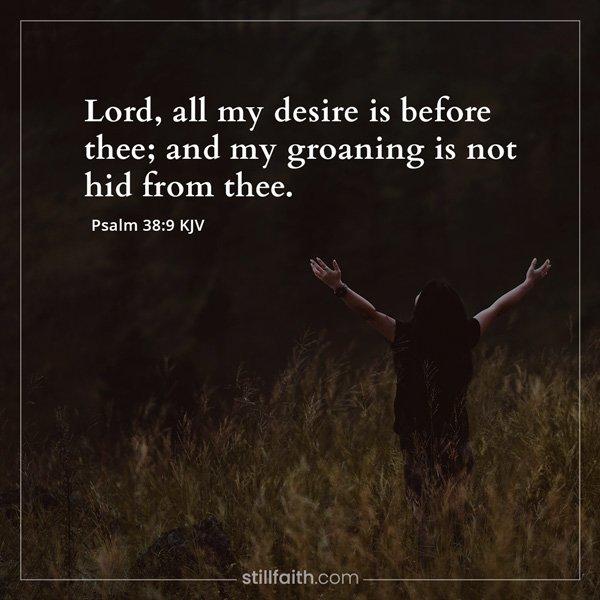 Psalm 38:9 KJV